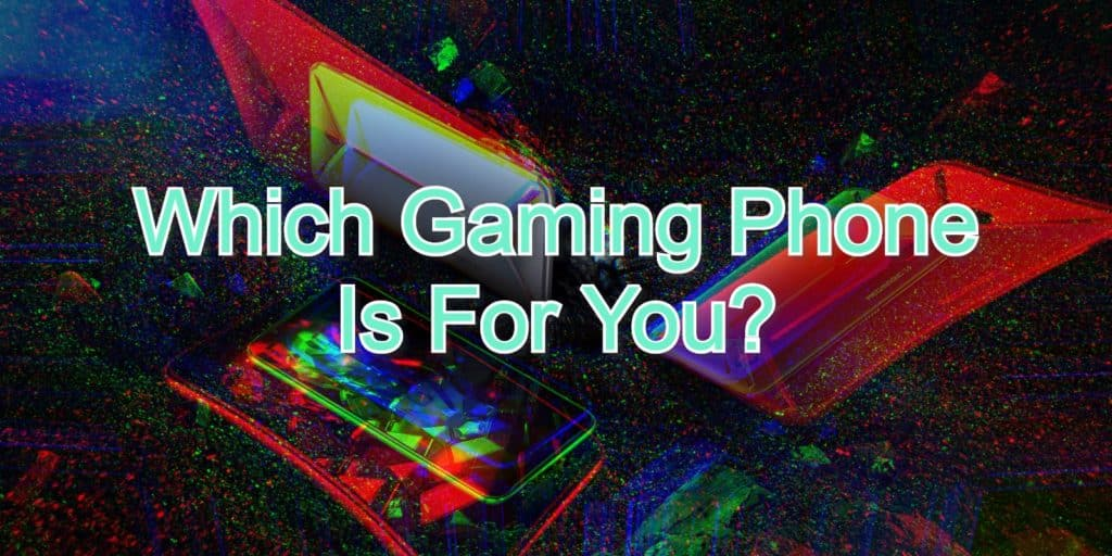 Buy Gaming Phones Reviews - Which Gaming Phone Is For You