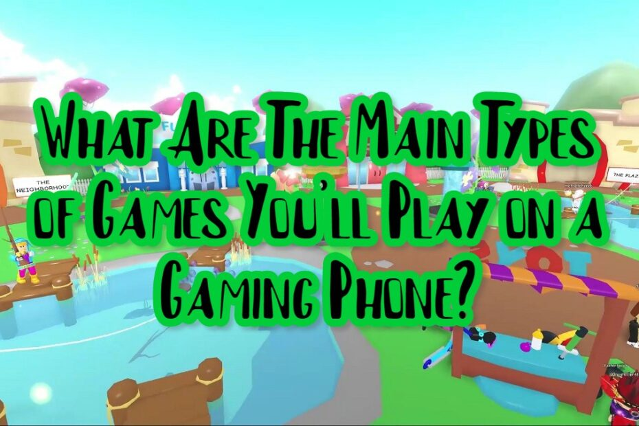 What Are The Main Types of Games You'll Play on a Gaming Phone?