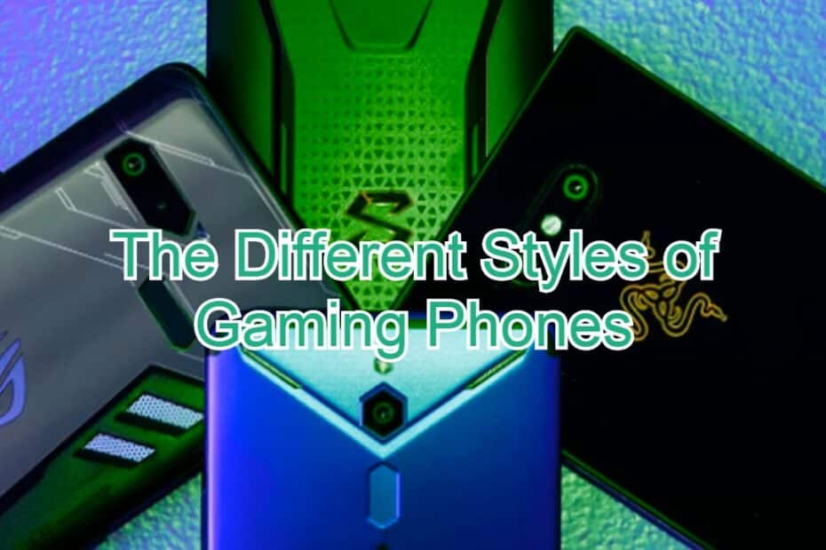 The Different Styles of Gaming Phones