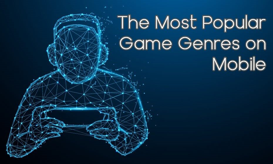 The Most Popular Game Genres on Mobile