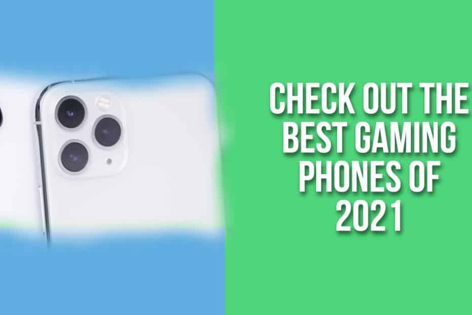Check Out the Best Gaming Phones of 2021
