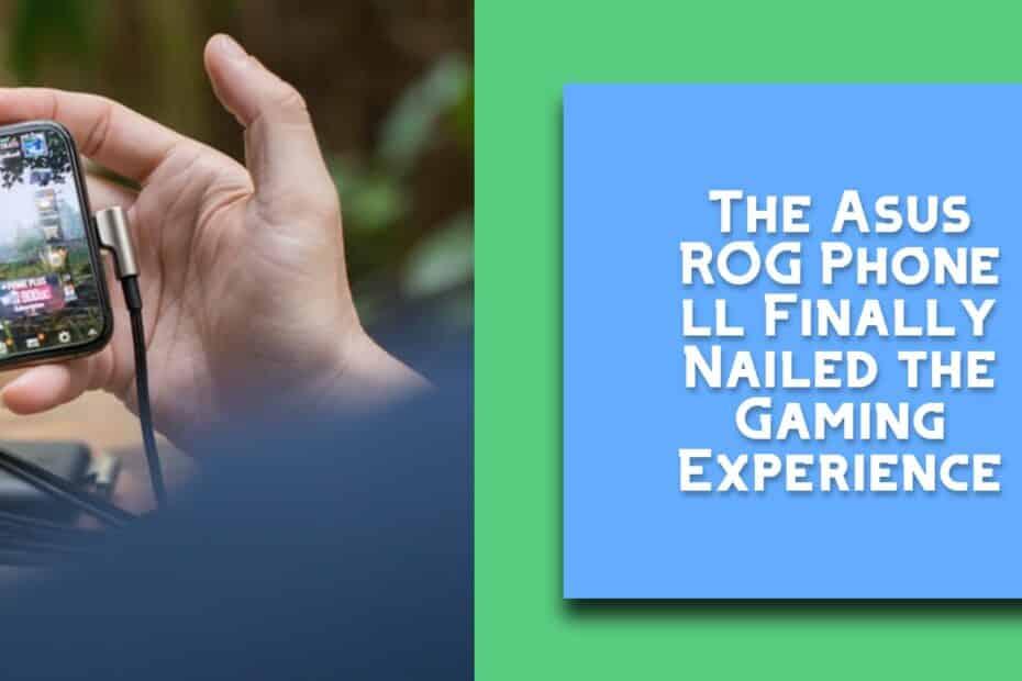 The Asus ROG Phone ll Finally Nailed the Gaming Experience